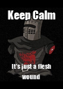 Keep Calm It's just a flesh wound - Personalised Poster A4 size