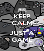 KEEP CALM ITS  JUST A GAME - Personalised Poster A4 size