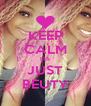 KEEP CALM ITS JUST BEUTY - Personalised Poster A4 size