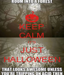 KEEP CALM IT'S JUST HALLOWEEN - Personalised Poster A4 size