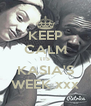 KEEP CALM ITS KASIA'S WEEK xxx - Personalised Poster A4 size