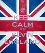KEEP CALM ITS KEVIN ENGLAND - Personalised Poster A4 size
