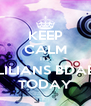 KEEP CALM ITS LILIANS BDAE TODAY - Personalised Poster A4 size
