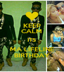 KEEP CALM ITS MA LIFELINE BIRTHDAY - Personalised Poster A4 size
