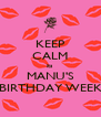 KEEP CALM its  MANU'S BIRTHDAY WEEK - Personalised Poster A4 size