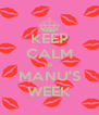 KEEP CALM its  MANU'S WEEK - Personalised Poster A4 size