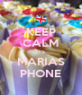 KEEP CALM ITS MARIAS PHONE - Personalised Poster A4 size