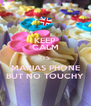 KEEP CALM ITS MARIAS PHONE BUT NO TOUCHY - Personalised Poster A4 size