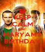 KEEP CALM its MARYAM's BIRTHDAY - Personalised Poster A4 size