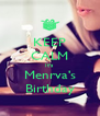 KEEP CALM It's Menrva's Birthday - Personalised Poster A4 size