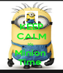 KEEP CALM It's  Minion  Time  - Personalised Poster A4 size