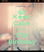 Keep Calm I'ts my 17th Birthday - Personalised Poster A4 size
