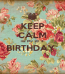 KEEP CALM Its My 20 th BIRTHDAY   - Personalised Poster A4 size