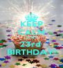KEEP CALM ITS MY 23rd  BIRTHDAY! - Personalised Poster A4 size