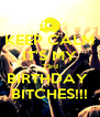 KEEP CALM IT'S MY 23rd BIRTHDAY  BITCHES!!! - Personalised Poster A4 size