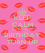 KEEP CALM ITS MY 24TH BIRTHDAY TURN UP - Personalised Poster A4 size