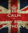 KEEP CALM ITS MY BFF BIRTHDAY - Personalised Poster A4 size