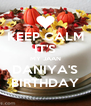 KEEP CALM IT'S MY JAAN DANIYA'S BIRTHDAY - Personalised Poster A4 size