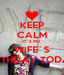KEEP CALM IT`S MY WIFE`S BIRTHDAY TODAY - Personalised Poster A4 size