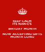 KEEP CALM ITS NAN-C'S  BIRTDAY MONTH NOW ACCEPTING GIFTS MONTH LONG - Personalised Poster A4 size