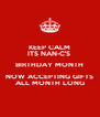 KEEP CALM ITS NAN-C'S  BIRTHDAY MONTH NOW ACCEPTING GIFTS ALL MONTH LONG - Personalised Poster A4 size