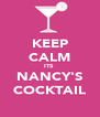KEEP CALM ITS  NANCY'S COCKTAIL - Personalised Poster A4 size