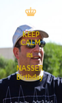 KEEP CALM its  NASSER  Birthday  - Personalised Poster A4 size