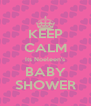 KEEP CALM Its Noeleen's BABY SHOWER - Personalised Poster A4 size