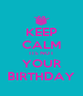 KEEP CALM ITS NOT YOUR BIRTHDAY - Personalised Poster A4 size