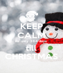 KEEP CALM its only 364 days till CHRISTMAS - Personalised Poster A4 size