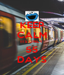 KEEP CALM ITS ONLY 55 DAYS - Personalised Poster A4 size