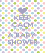 KEEP CALM ITS ONLY A BABY  SHOWER - Personalised Poster A4 size
