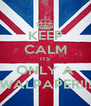 KEEP CALM ITS ONLY A WALPAPER!!! - Personalised Poster A4 size