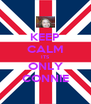 KEEP CALM ITS ONLY CONNIE - Personalised Poster A4 size
