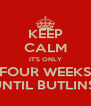 KEEP CALM IT'S ONLY FOUR WEEKS UNTIL BUTLINS! - Personalised Poster A4 size