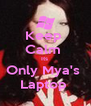 Keep  Calm  Its  Only Mya's  Laptop  - Personalised Poster A4 size