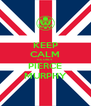 KEEP CALM ITS ONLY PIERCE MURPHY - Personalised Poster A4 size