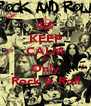 KEEP CALM It's Only Rock & Roll - Personalised Poster A4 size