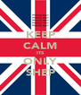 KEEP CALM ITS ONLY SHEP - Personalised Poster A4 size