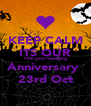KEEP CALM ITS OUR 19th year wedding  Anniversary  23rd Oct - Personalised Poster A4 size