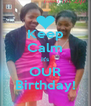 Keep Calm It's OUR Birthday! - Personalised Poster A4 size