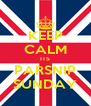 KEEP CALM ITS PARSNIP SUNDAY - Personalised Poster A4 size