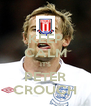 KEEP CALM IT'S PETER CROUCH - Personalised Poster A4 size