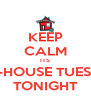KEEP CALM ITS PLAY-HOUSE TUESDAYS TONIGHT - Personalised Poster A4 size