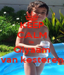 KEEP CALM its  Qiyaam van kesteren - Personalised Poster A4 size
