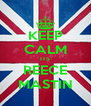 KEEP CALM ITS REECE MASTIN - Personalised Poster A4 size