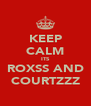 KEEP CALM ITS ROXSS AND COURTZZZ - Personalised Poster A4 size