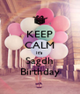 KEEP CALM It's Sagdh Birthday - Personalised Poster A4 size