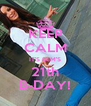 KEEP CALM IT'S SEM'S 21th B-DAY! - Personalised Poster A4 size