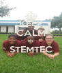 KEEP CALM It's STEMTEC  - Personalised Poster A4 size